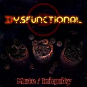 DYSFUNCTIONAL - Mute/iniquity