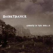 DARKTRANCE - Ghosts in the Shells