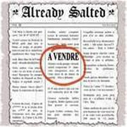 ALREADY SALTED - A Vendre