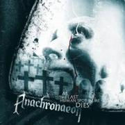 ANACHRONAEON - As The Last Human Spot In Me Dies