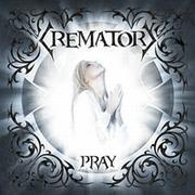 CREMATORY - Pray