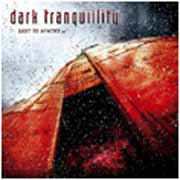 DARK TRANQUILLITY - lost to apathy