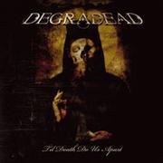 DEGRADEAD - Til death do us apart