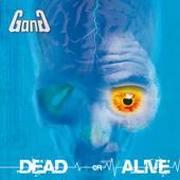 GANG - Dead Of Alive