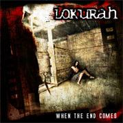 LOKURAH - When The End Comes