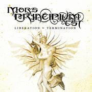 MORS PRINCIPIUM EST - Liberation=Termination