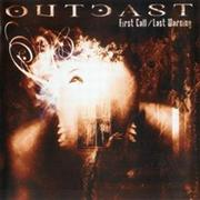 OUTCAST - FIRST CALL/LAST WARNING