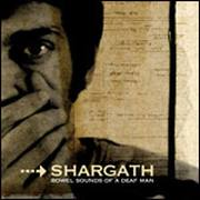 SHARGATH - Bowel Sounds Of A Deaf Man
