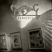 THE GATHERING - Downfall