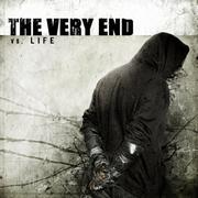 THE VERY END - Vs. life