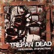 TREPAN'DEAD - Obsessional Dysfunctions