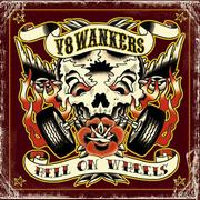 V8 WANKERS - Hell On Wheels