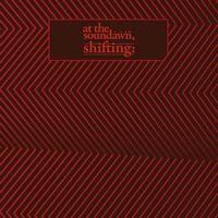 AT THE SOUNDAWN - Shifting