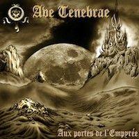 AVE TENEBRAE - Aux Portes de l'Empyrée