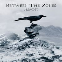BETWEEN THE ZONES - Almost