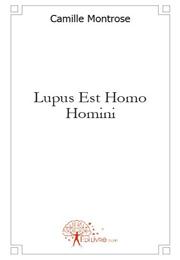 CAMILLE MONTROSE - Lupus Est Homo Momini