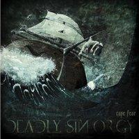 DEADLY SIN ORGY - Cape Fear