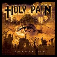 HOLY PAIN - Rebellion