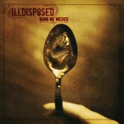 ILLDISPOSED - Burn me wicked re-release