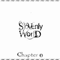 SLOVENLY WORLD - Chapter 0