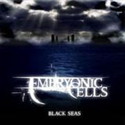 EMBRYONIC CELLS - Black Seas