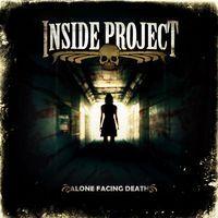 INSIDE PROJECT - Alone Facing Death