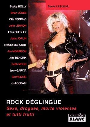 DANIEL LESUEUR - Rock déglingue (sexe, drogues, morts violentes et tutti frutti)