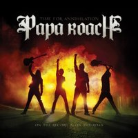 PAPA ROACH - Time For Annihilation