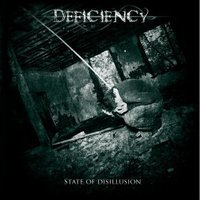 DEFICIENCY - State of Desillusion