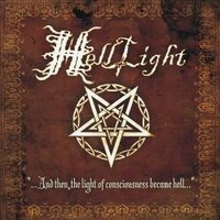 HELLLIGHT - ...And Then the Light of Consciousness Became Hell...