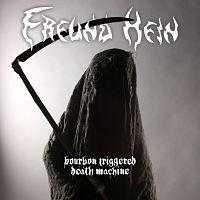 FREUND HEIN - Bourbon triggered death machine
