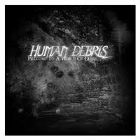 HUMAN DEBRIS - Welcome To A World Of Debris…