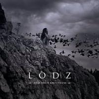 LODZ - And then emptiness