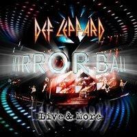 DEF LEPPARD - Mirror Ball – Live & More