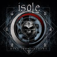 ISOLE - Born from Shadows