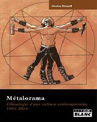 NICOLAS BENARD - metalorama, ethnologie d'une culture contemporaine