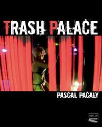 PASCAL PACALY - Trash Palace