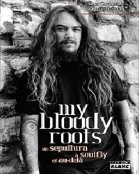 MAX CAVALERA & JOEL MCIVER - My Bloody Roots – De SEPULTURA à SOULFLY et au-delà