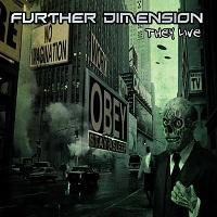 FURTHER DIMENSION - They live