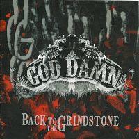 GOD DAMN - Back To The Grindstone