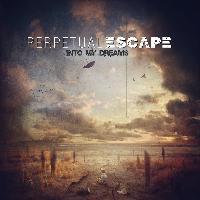 PERPETUAL ESCAPE - Into my dreams