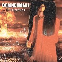 BRAINDAMAGE - The Downfall
