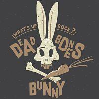 DEAD BONES BUNNY - What's up rock ?