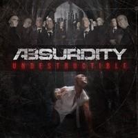 ABSURDITY - Undestructible