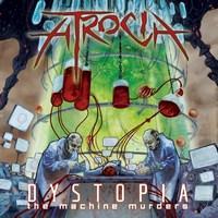 ATROCIA - Dystopia - The Machine Murders