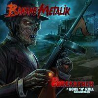 BANANE METALIK - The gorefather