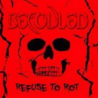 BEFOULED - Refuse to rot