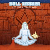 BULL TERRIER - Red dirt & zero gravity