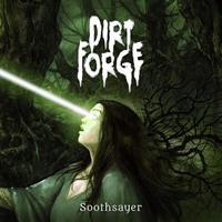 DIRT FORGE - Soothsayer