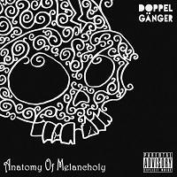 DOPPELGANGER - Anatomy of melancholy